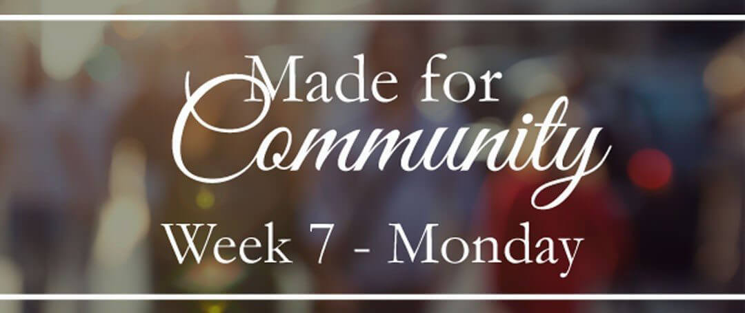 (Week 7) For God So Loved the World…And We Should Too!