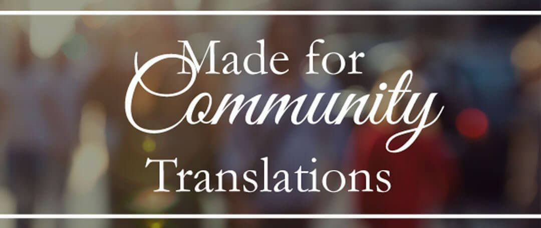{Made for Community} Translations ~ NOW AVAILABLE!