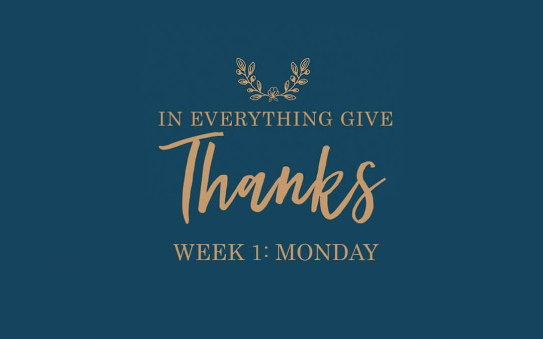 Week 1: Give Thanks