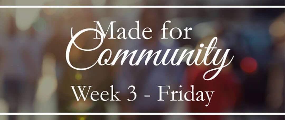 {Living in Community with our families} What will they remember?