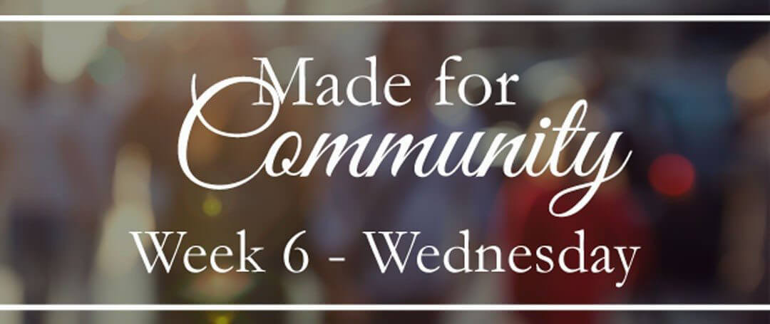 Made For Community {How To Find Community Right Where You Are}