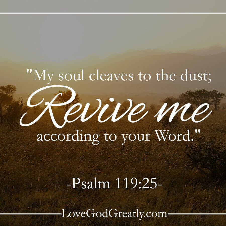 Revive Me- Psalm 119:25-48 - Love God Greatly