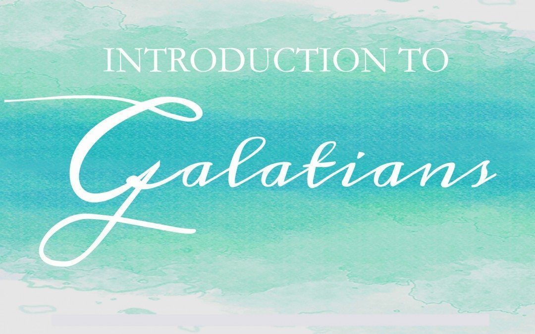 Introduction to Galatians!