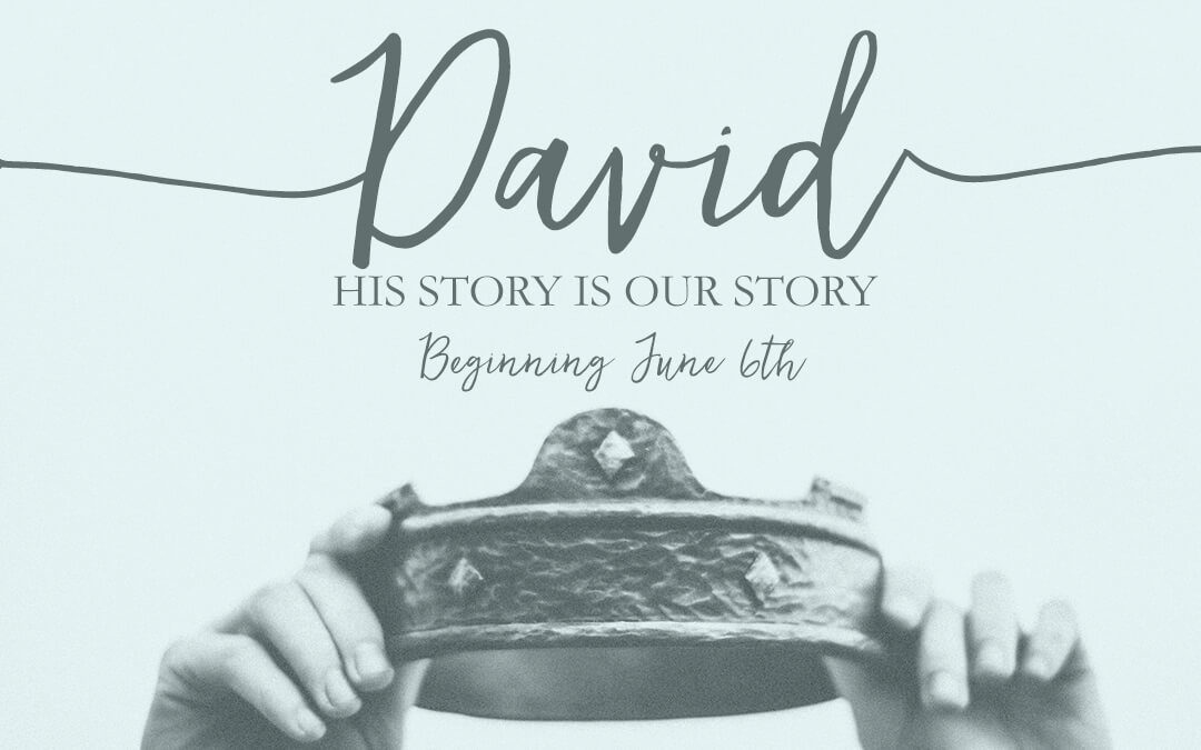David: His Story Is Our Story