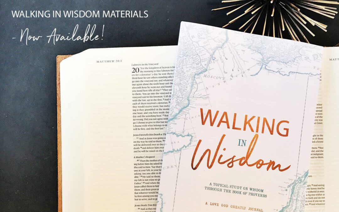 Walking In Wisdom- Materials Now Available!