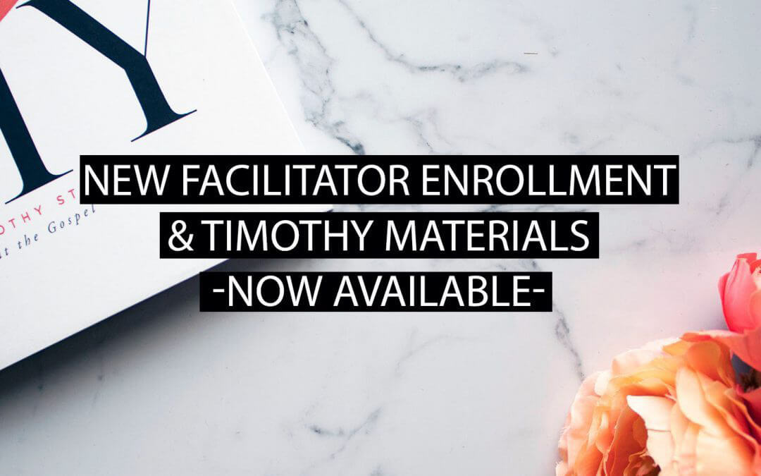 NEW Facilitator Enrollment & Timothy Materials NOW Available!
